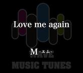 Love me again